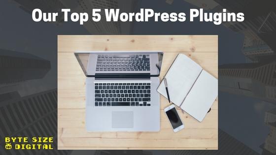 Our Top 5 WordPress Plugins