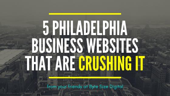 5 Philadelphia Business Websites That Are Crushing It