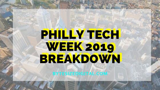Your Philly Tech Week 2019 Breakdown